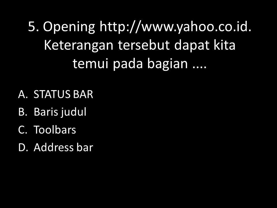 5. Opening http://www. yahoo. co. id