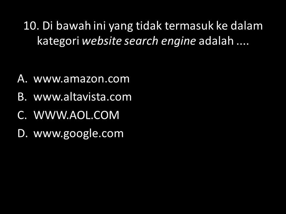 10. Di bawah ini yang tidak termasuk ke dalam kategori website search engine adalah ....