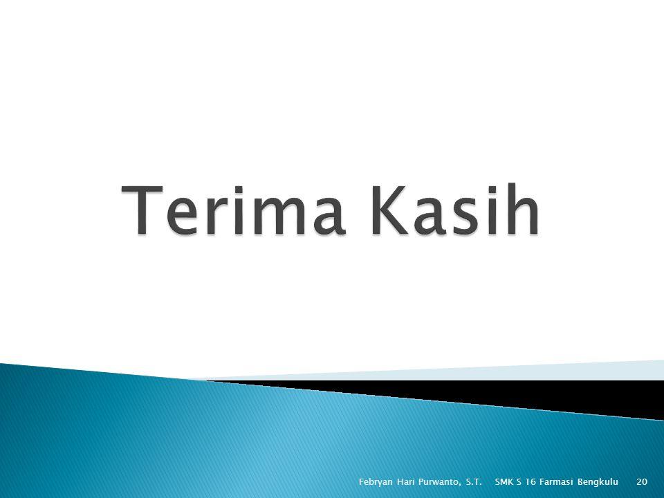 Terima Kasih Febryan Hari Purwanto, S.T. SMK S 16 Farmasi Bengkulu