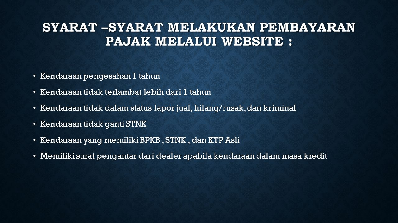 Syarat –syarat melakukan pembayaran pajak melalui website :