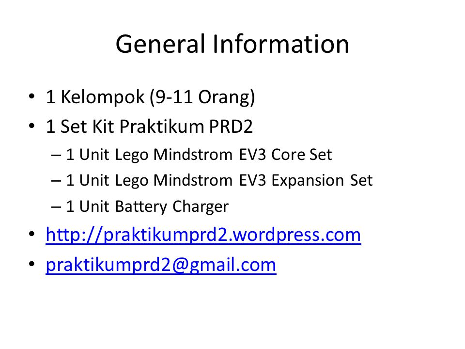 General Information 1 Kelompok (9-11 Orang) 1 Set Kit Praktikum PRD2