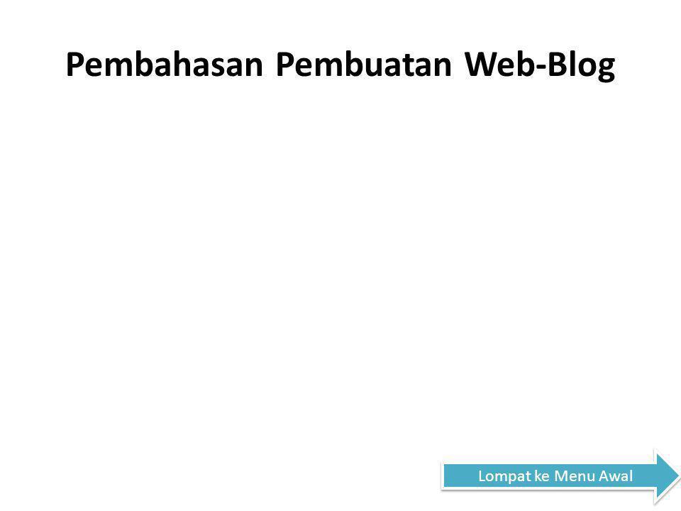 Pembahasan Pembuatan Web-Blog