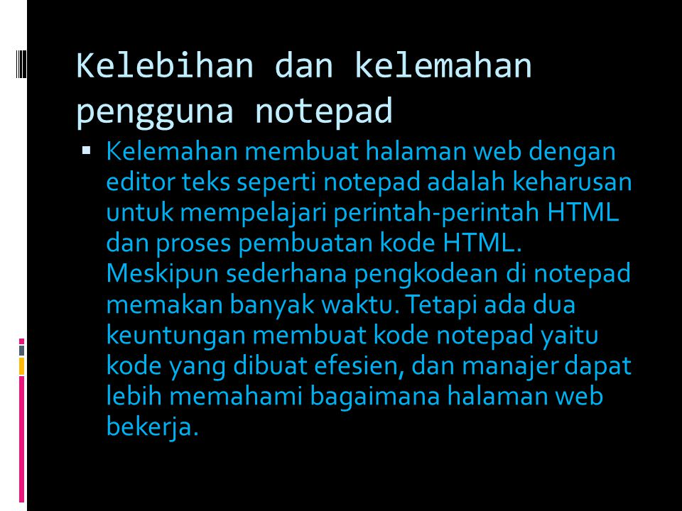 Kelebihan dan kelemahan pengguna notepad