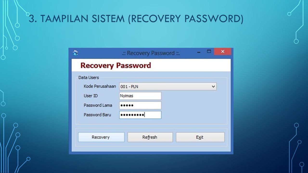 3. Tampilan SISTEM (Recovery Password)