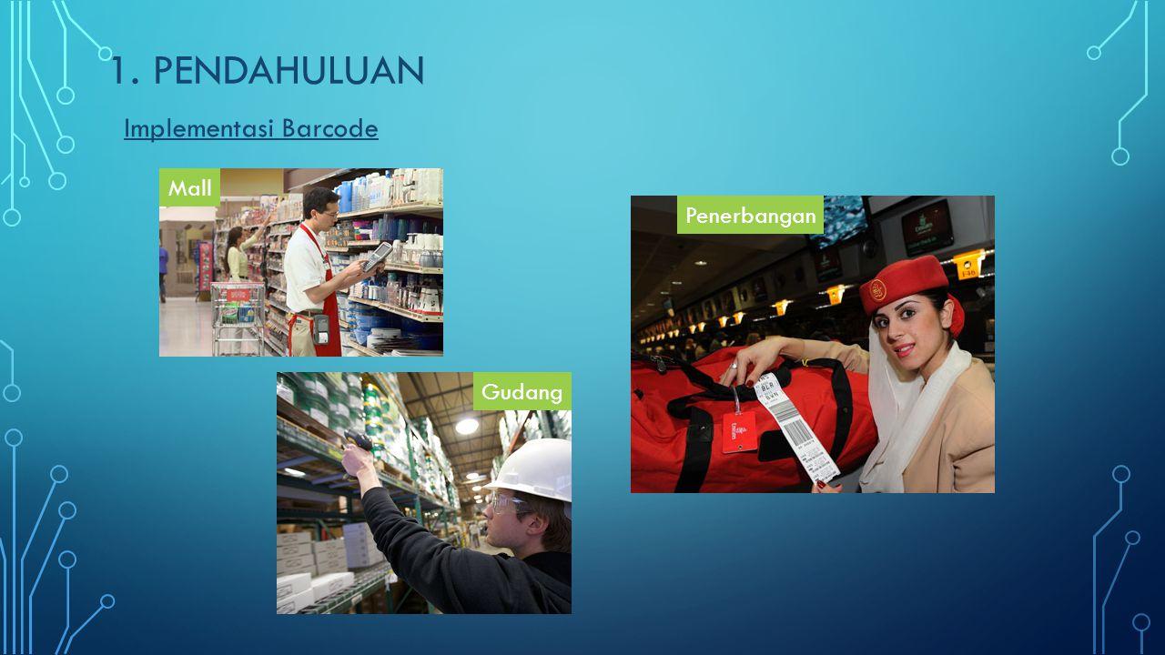 1. PENDAHULUAN Implementasi Barcode Mall Penerbangan Gudang