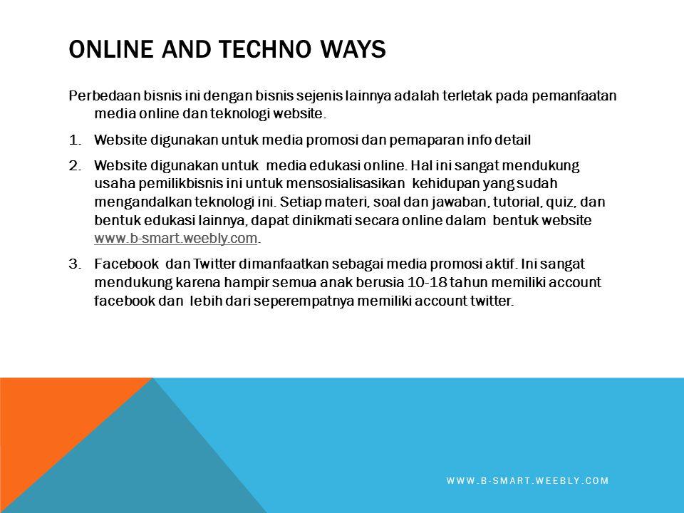 Online and techno ways Perbedaan bisnis ini dengan bisnis sejenis lainnya adalah terletak pada pemanfaatan media online dan teknologi website.