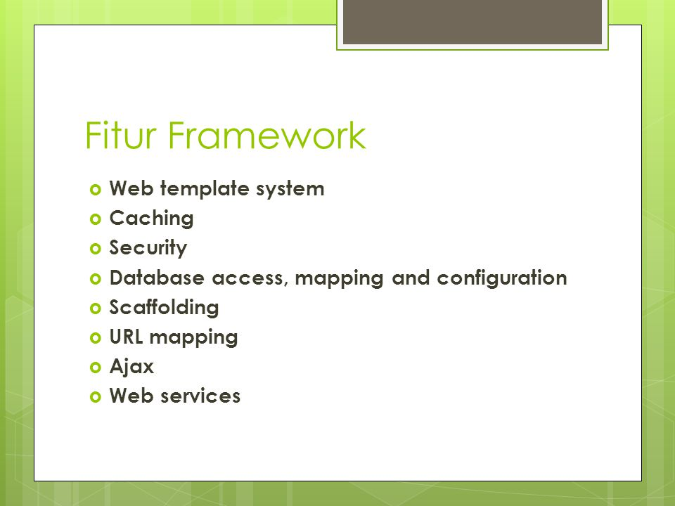 Fitur Framework Web template system Caching Security