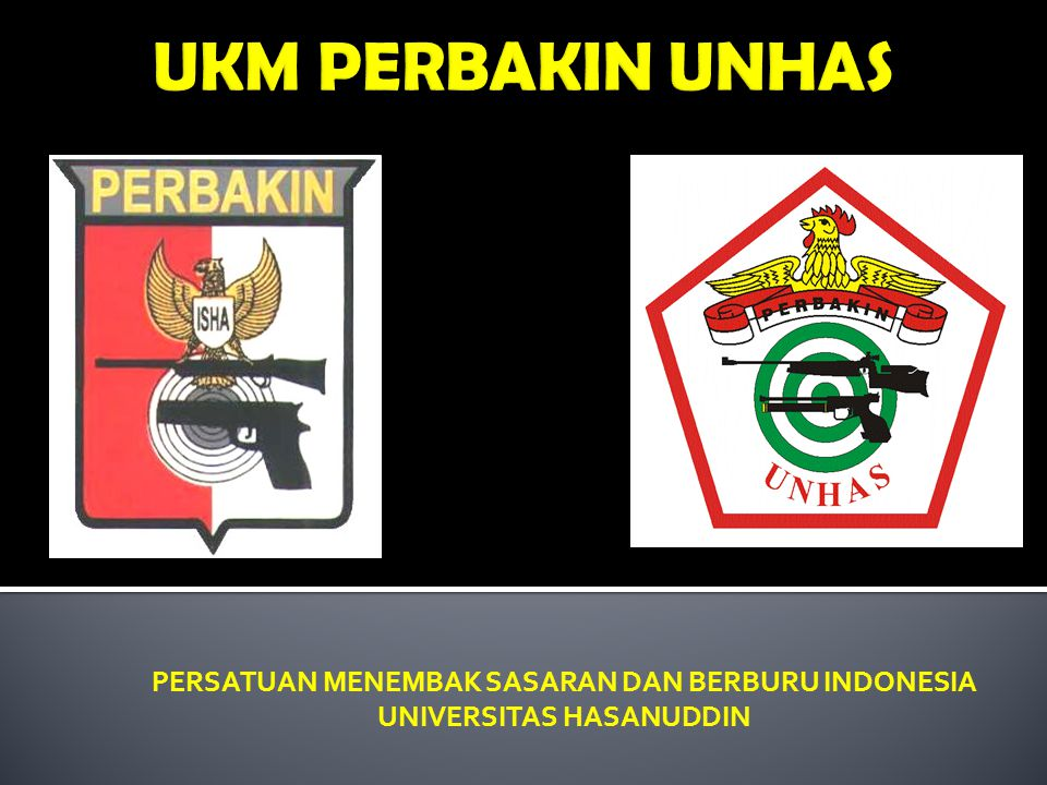 UKM PERBAKIN UNHAS PERSATUAN MENEMBAK SASARAN DAN BERBURU INDONESIA