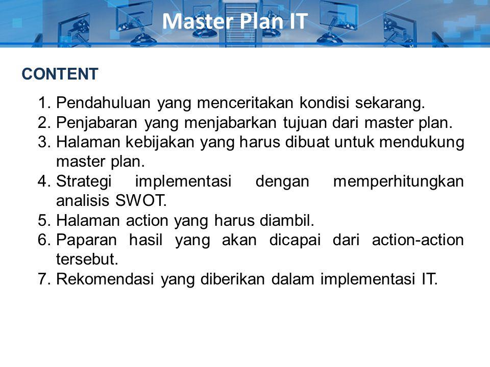 Master Plan IT CONTENT Pendahuluan yang menceritakan kondisi sekarang.