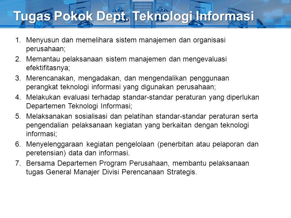Tugas Pokok Dept. Teknologi Informasi