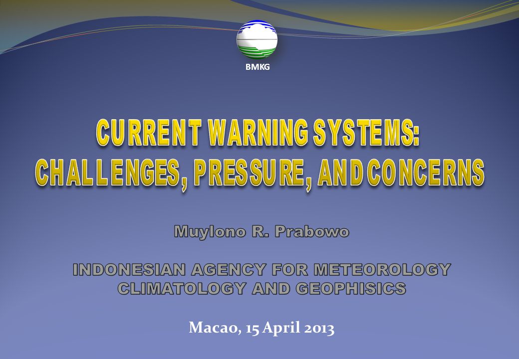 INDONESIAN AGENCY FOR METEOROLOGY CLIMATOLOGY AND GEOPHISICS