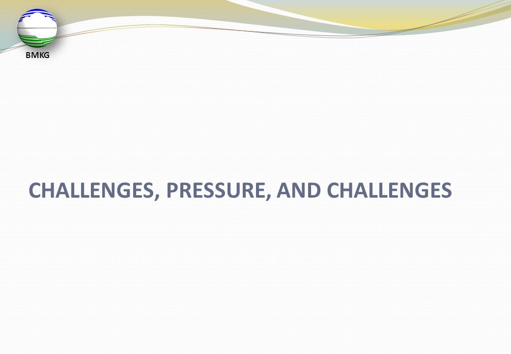 CHALLENGES, PRESSURE, AND CHALLENGES