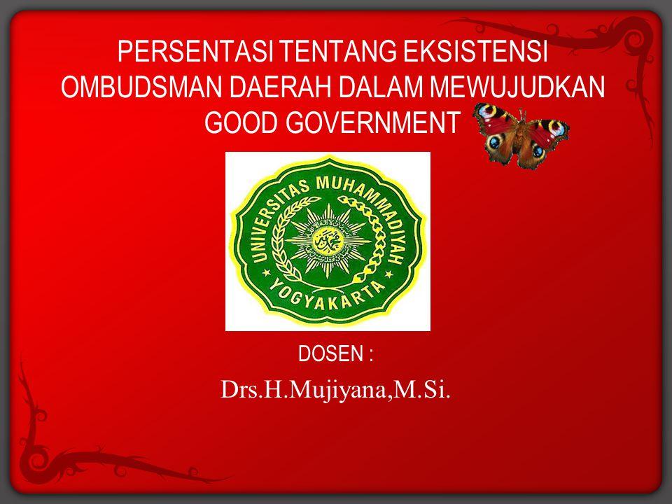DOSEN : Drs.H.Mujiyana,M.Si.