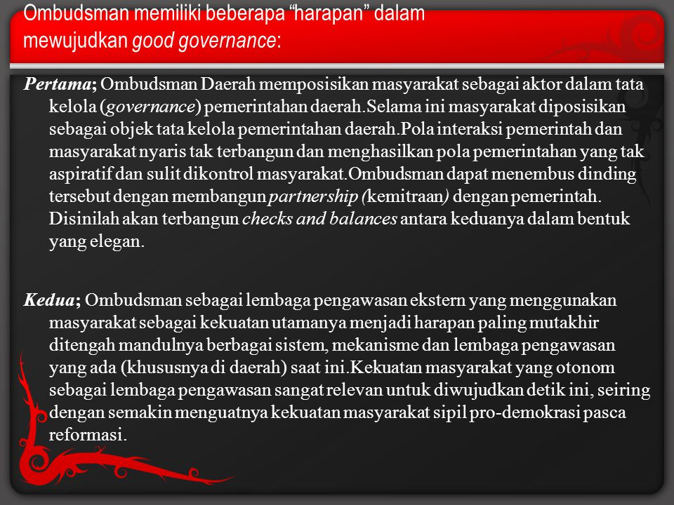 Ombudsman memiliki beberapa harapan dalam mewujudkan good governance: