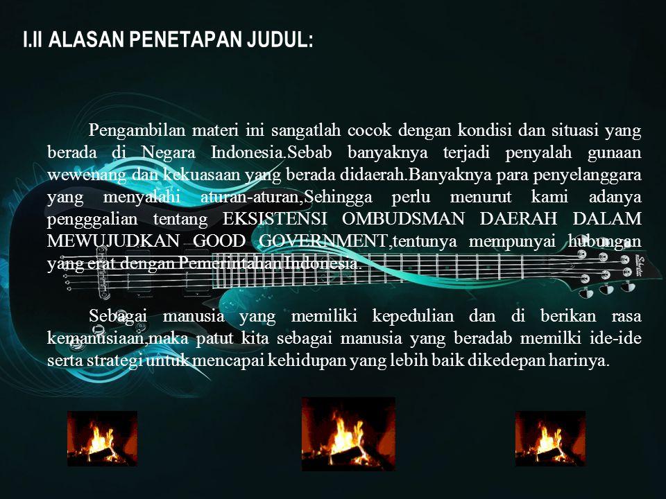 I.II ALASAN PENETAPAN JUDUL: