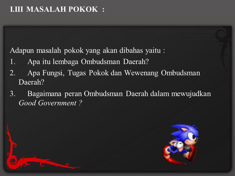I.III MASALAH POKOK :
