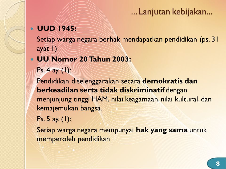 ... Lanjutan kebijakan... UUD 1945: