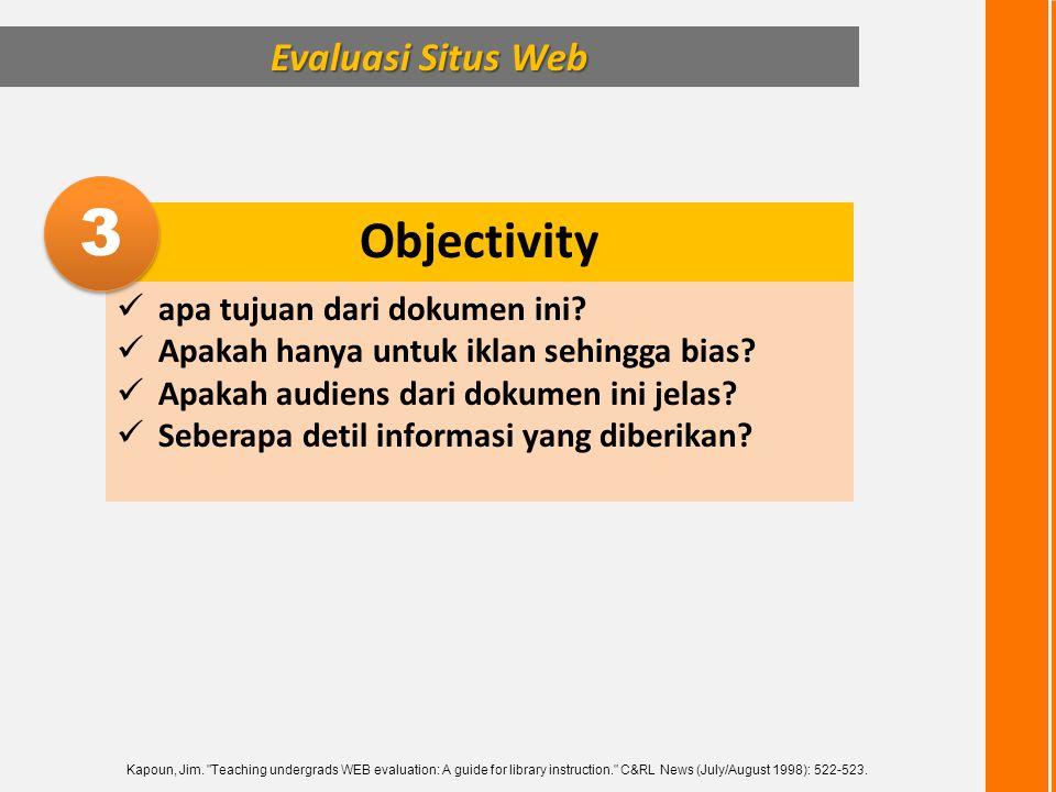 3 Objectivity Evaluasi Situs Web apa tujuan dari dokumen ini