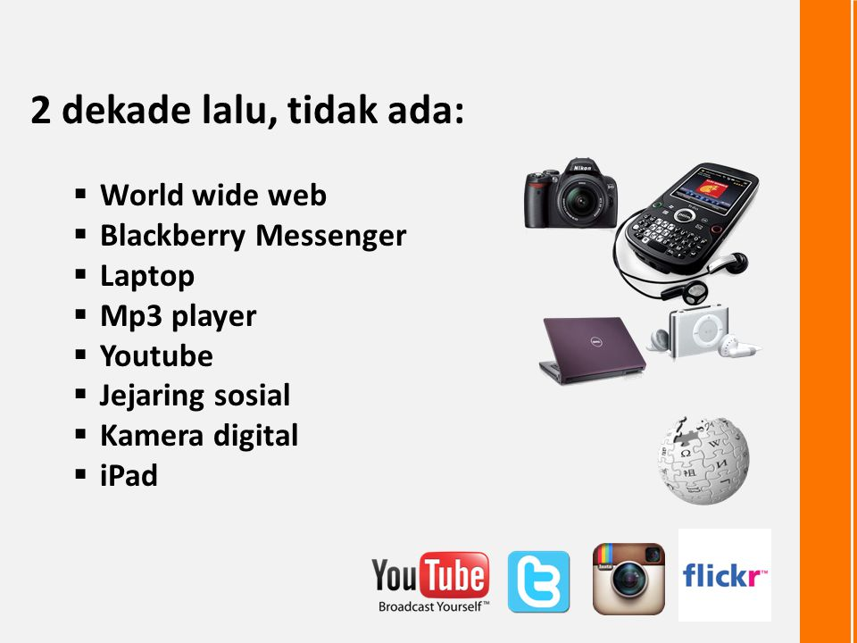 2 dekade lalu, tidak ada: World wide web Blackberry Messenger Laptop