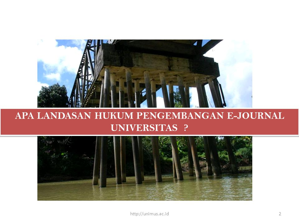 APA LANDASAN HUKUM PENGEMBANGAN E-JOURNAL UNIVERSITAS