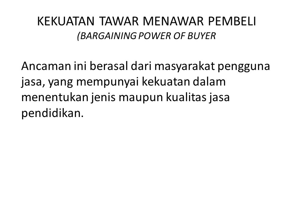 KEKUATAN TAWAR MENAWAR PEMBELI (BARGAINING POWER OF BUYER