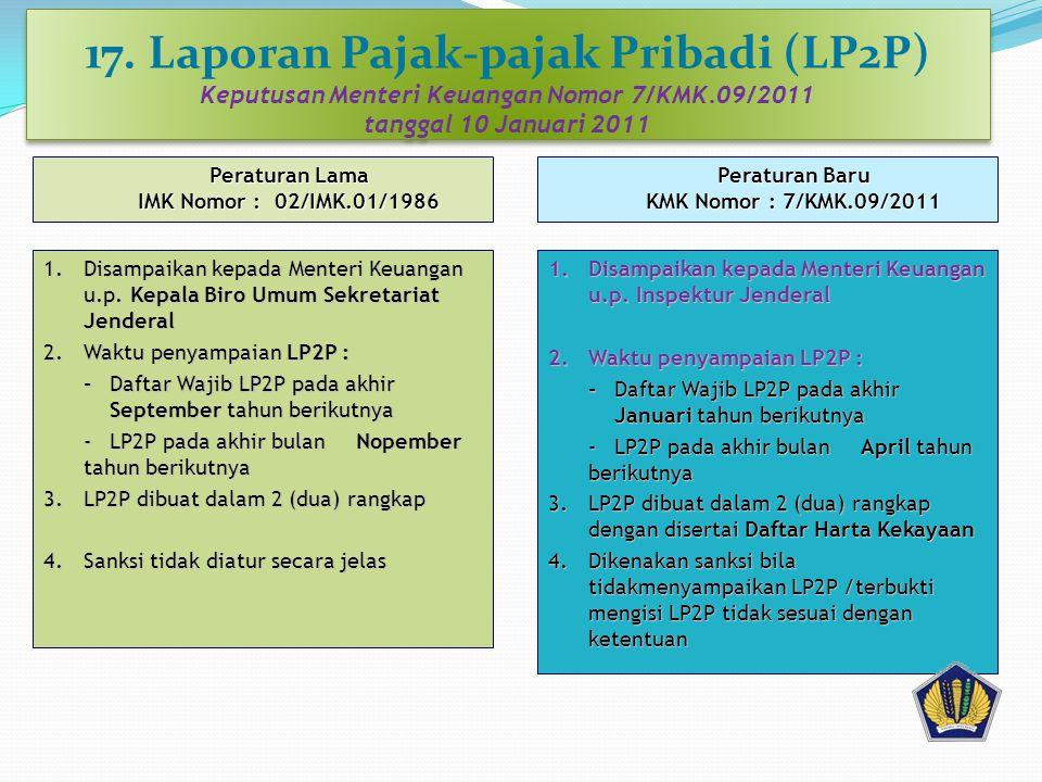17. Laporan Pajak-pajak Pribadi (LP2P) Keputusan Menteri Keuangan Nomor 7/KMK.09/2011 tanggal 10 Januari 2011