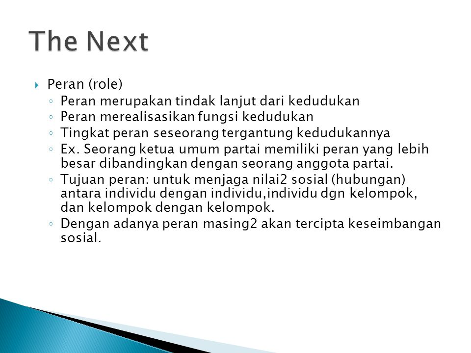 The Next Peran (role) Peran merupakan tindak lanjut dari kedudukan