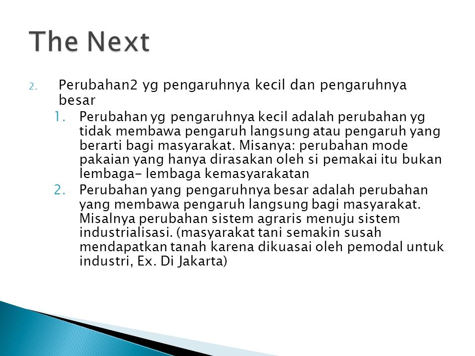 The Next Perubahan2 yg pengaruhnya kecil dan pengaruhnya besar