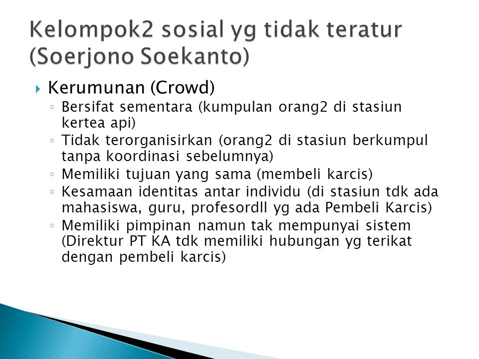 Kelompok2 sosial yg tidak teratur (Soerjono Soekanto)