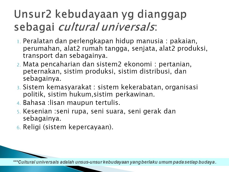 Unsur2 kebudayaan yg dianggap sebagai cultural universals: