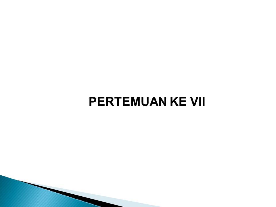 PERTEMUAN KE VII