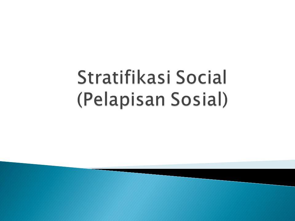 Stratifikasi Social (Pelapisan Sosial)