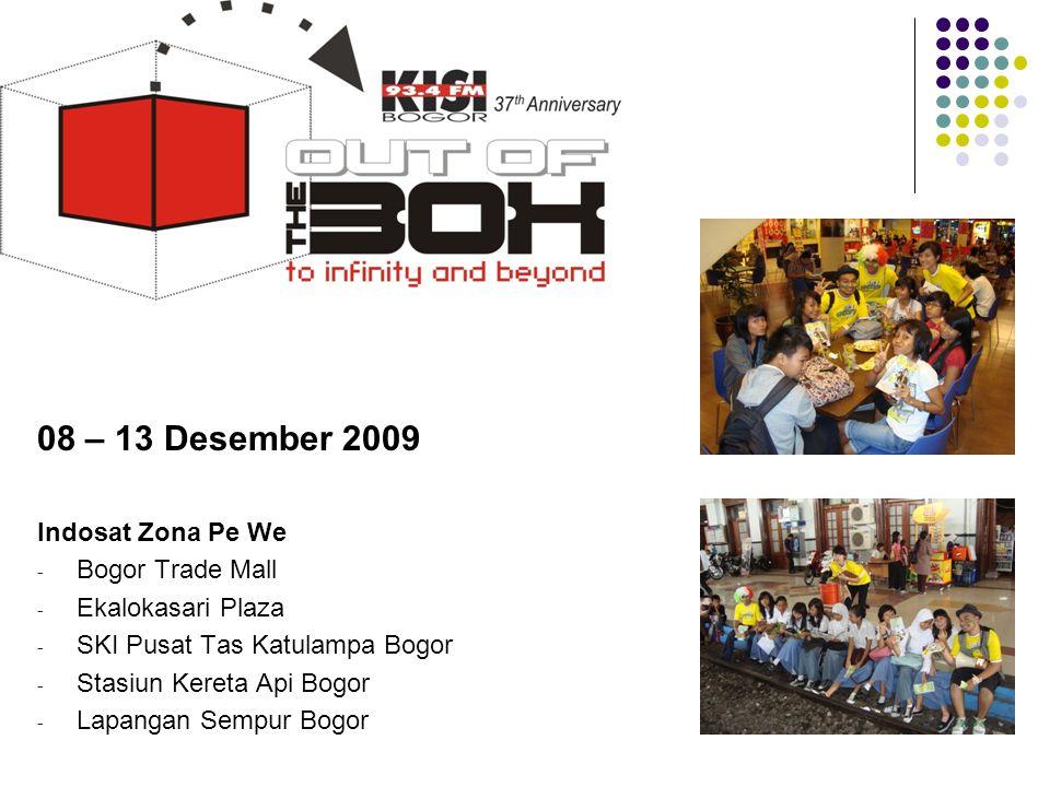 08 – 13 Desember 2009 Indosat Zona Pe We Bogor Trade Mall