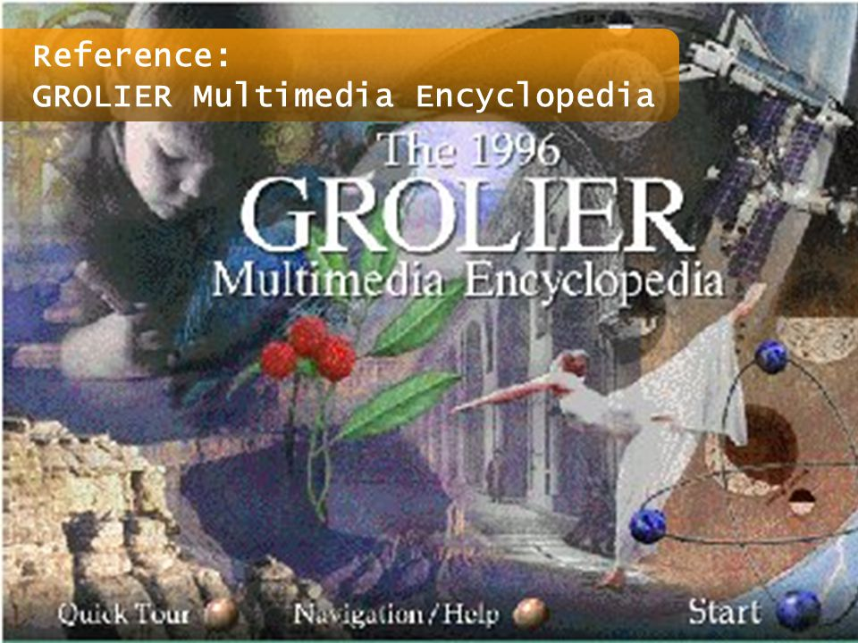 Reference: GROLIER Multimedia Encyclopedia