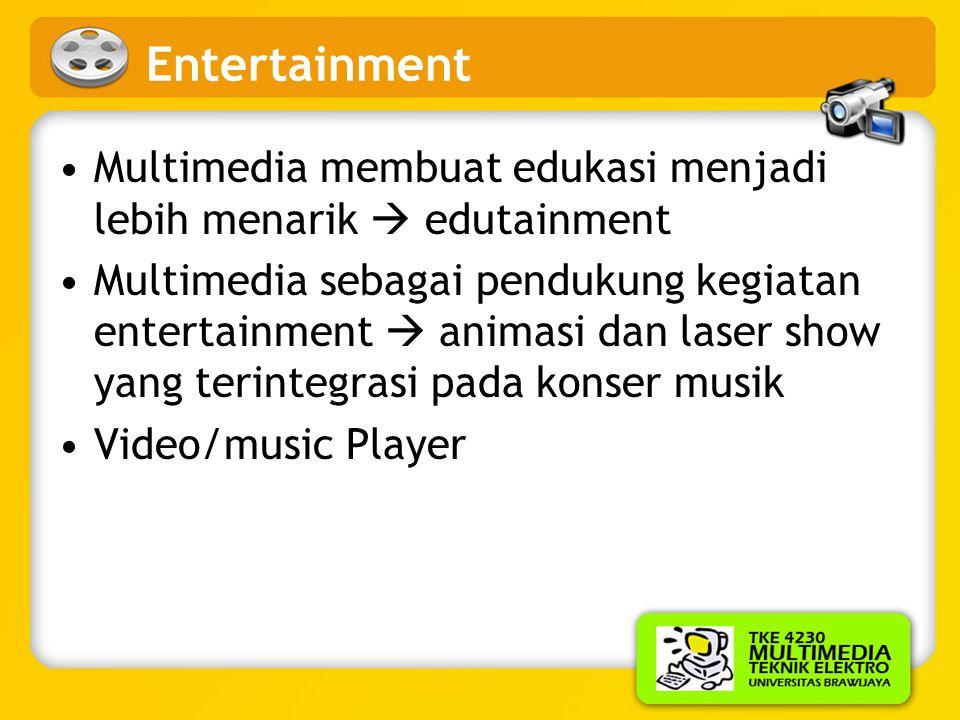 Entertainment Multimedia membuat edukasi menjadi lebih menarik  edutainment.
