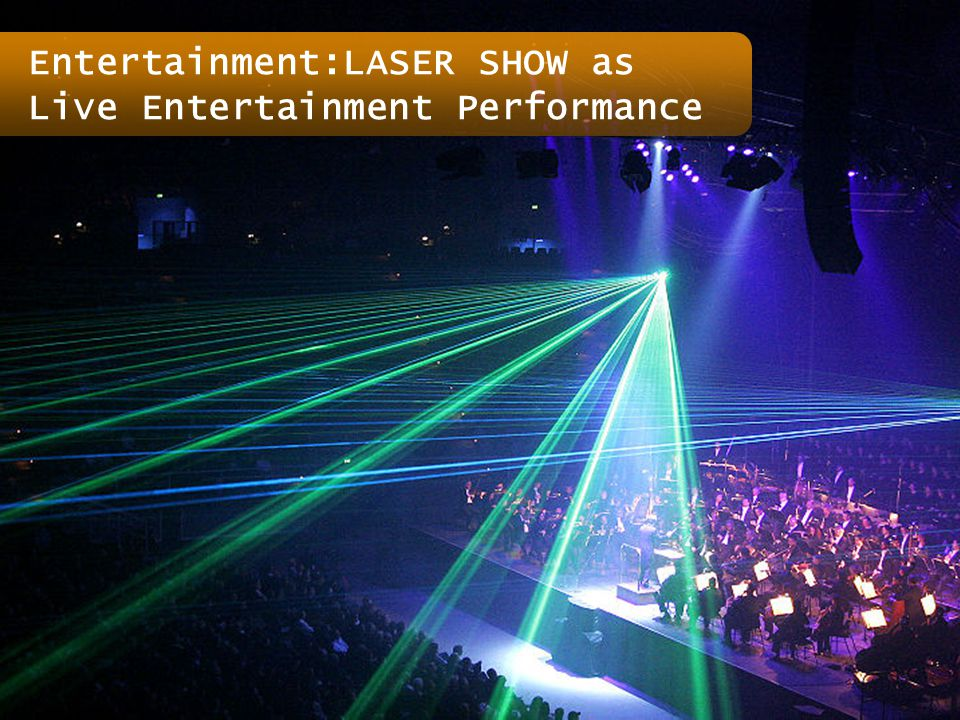 Entertainment:LASER SHOW as Live Entertainment Performance