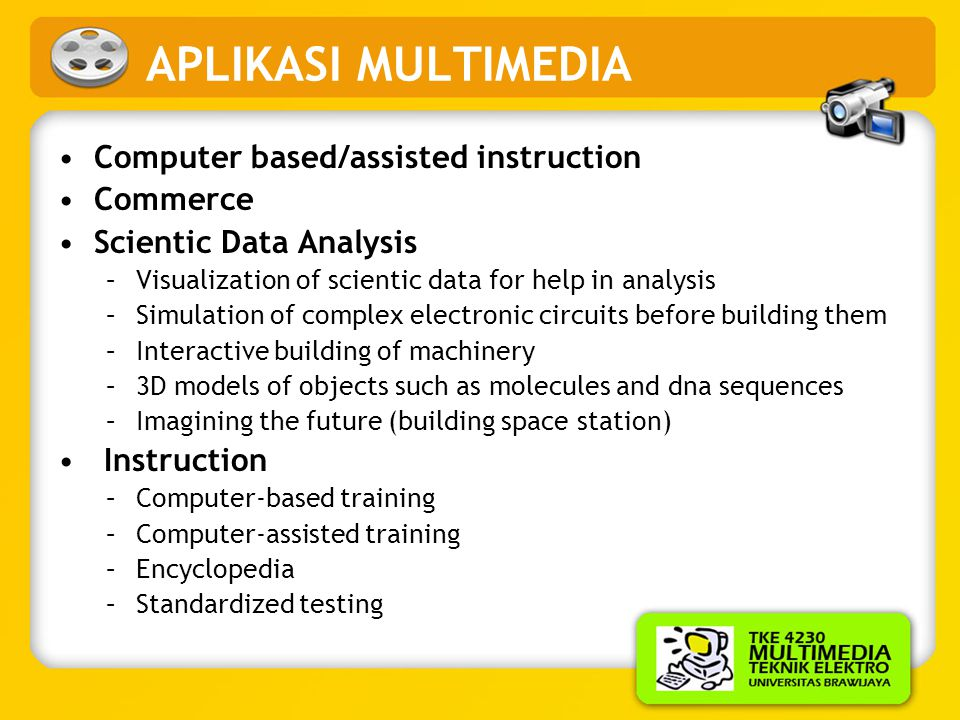 APLIKASI MULTIMEDIA Computer based/assisted instruction Commerce