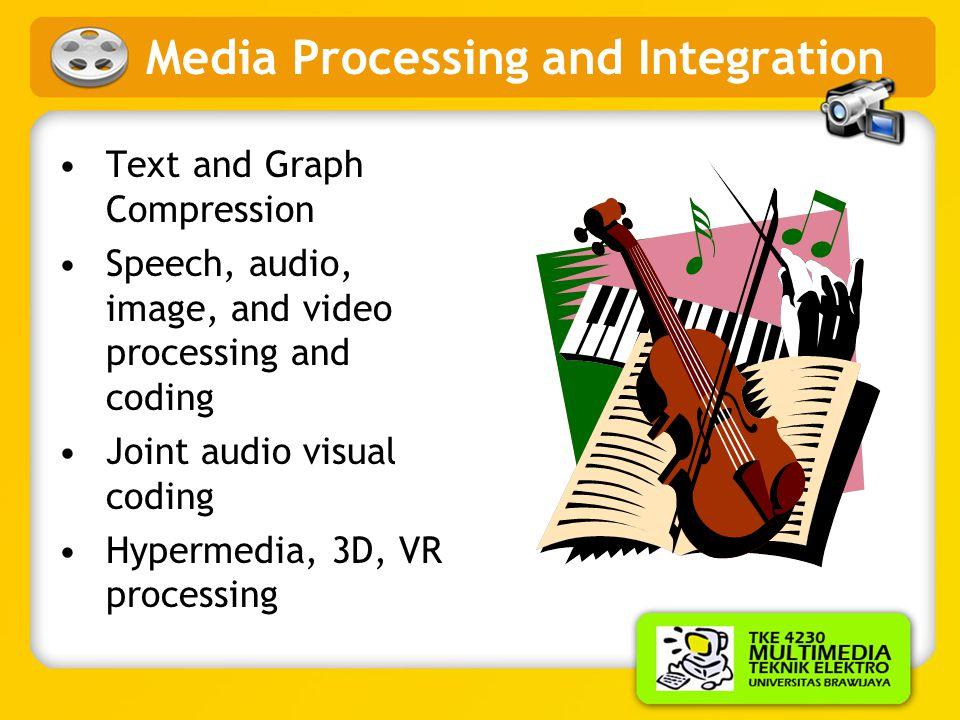 Media Processing and Integration