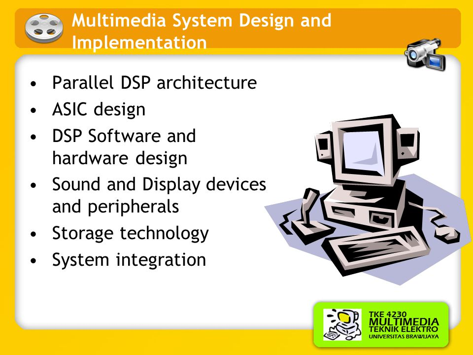 Multimedia System Design and Implementation