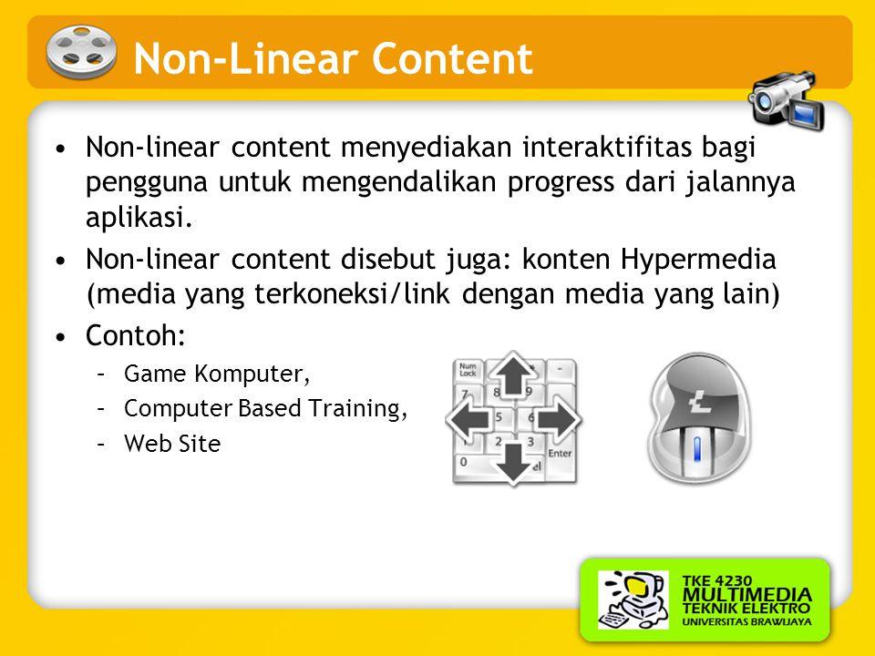 Non-Linear Content Non-linear content menyediakan interaktifitas bagi pengguna untuk mengendalikan progress dari jalannya aplikasi.