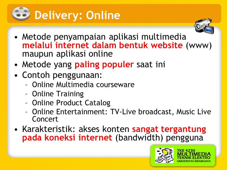 Delivery: Online Metode penyampaian aplikasi multimedia melalui internet dalam bentuk website (www) maupun aplikasi online.
