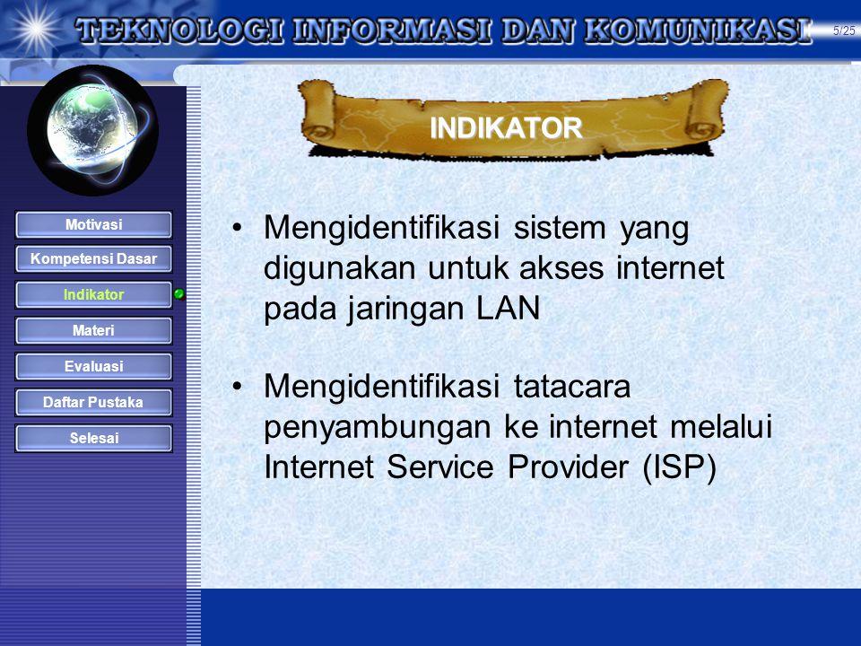5/25 INDIKATOR. Mengidentifikasi sistem yang digunakan untuk akses internet pada jaringan LAN.