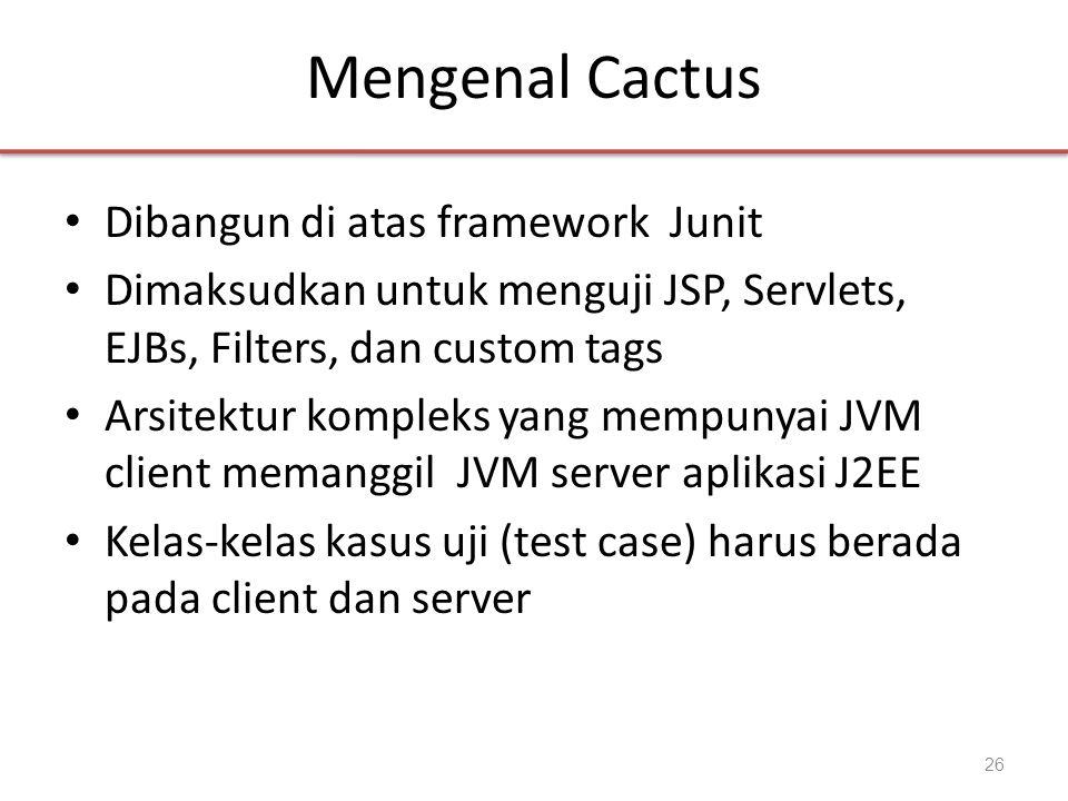 Mengenal Cactus Dibangun di atas framework Junit