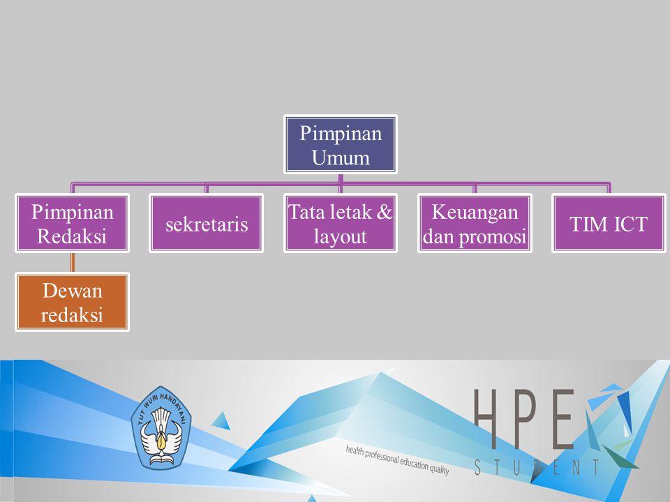 Pimpinan Umum Pimpinan Redaksi. Dewan redaksi. sekretaris. Tata letak & layout. Keuangan dan promosi.