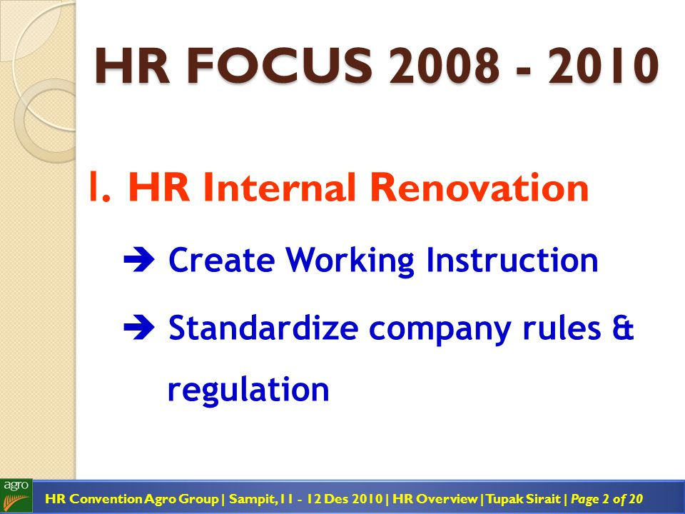 HR FOCUS 2008 - 2010 I. HR Internal Renovation