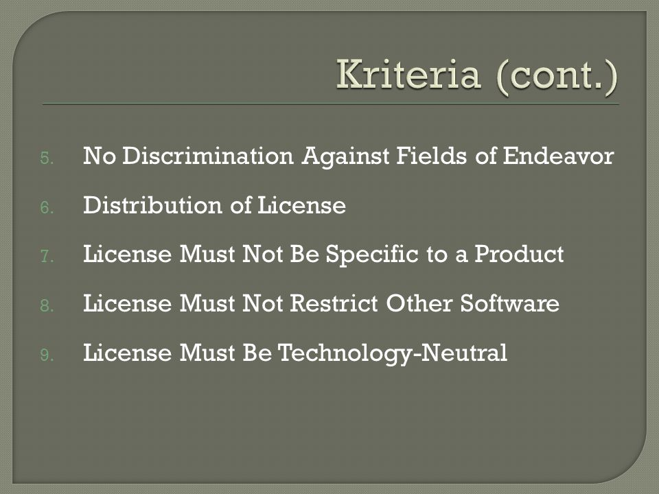 Kriteria (cont.) No Discrimination Against Fields of Endeavor