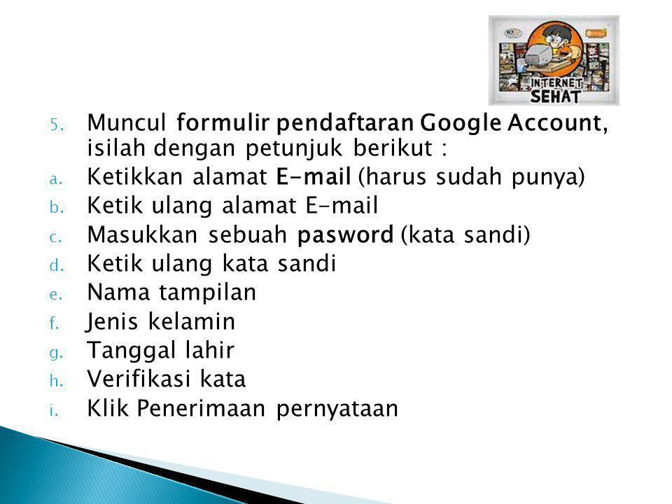 Muncul formulir pendaftaran Google Account, isilah dengan petunjuk berikut :