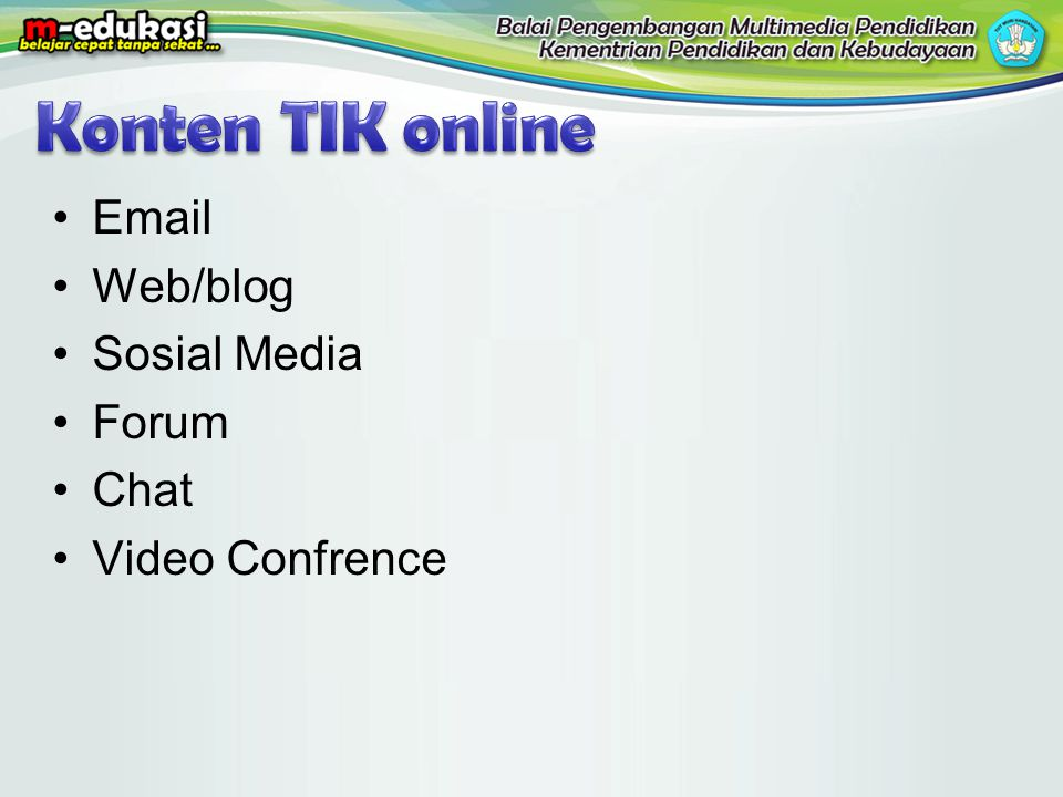 Konten TIK online Email Web/blog Sosial Media Forum Chat