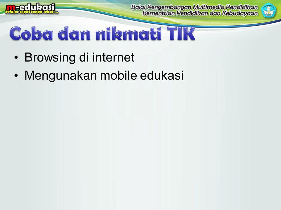 Coba dan nikmati TIK Browsing di internet Mengunakan mobile edukasi