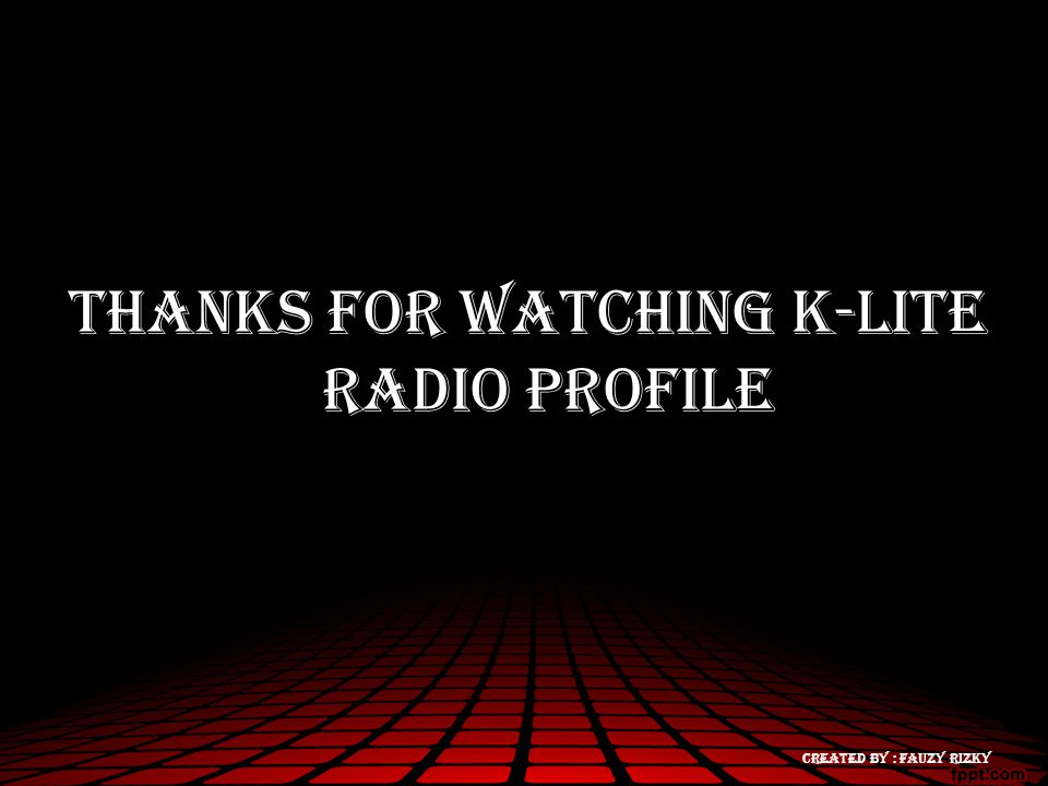 thanks for watching k-lite radio profile